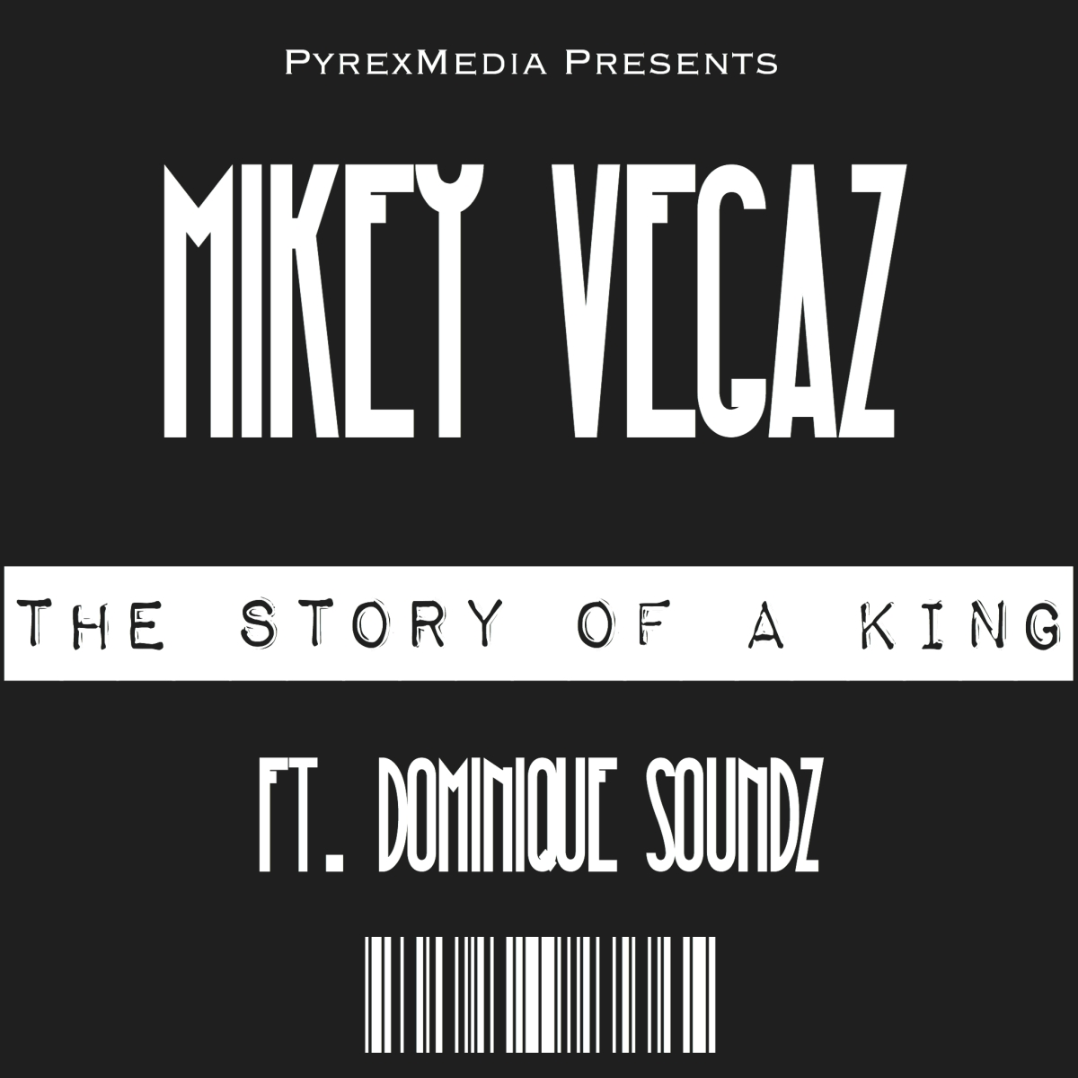 "NEW MUSIC: ""The Story Of A King"" by Mikey Vegaz"