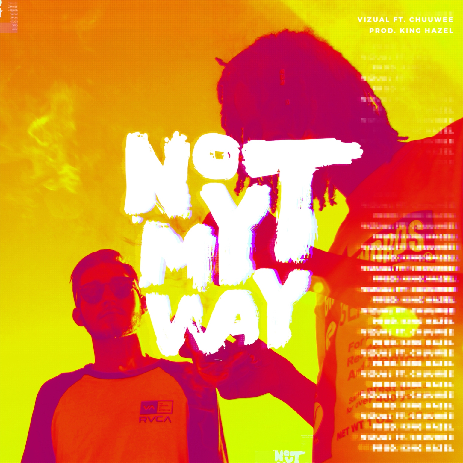 Vizual ft. Chuuwee - Not My Way (prod. King Hazel).JPG