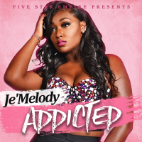 "NEW MUSIC: ""Addicted"" by Je'Melody"