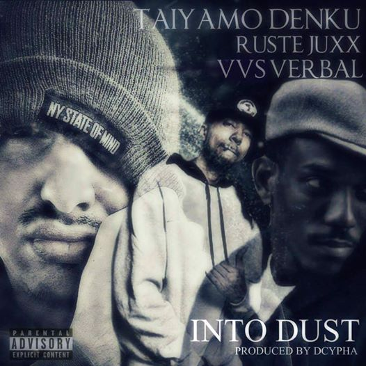 Taiyamo Denku Ft VVS Verbal & Rustee Juxx - Into Dust (Prod By Dcypha).jpg