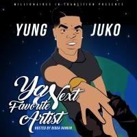 "NEW ALBUM: YUNG JUKO HITS MY MIXTAPEZ WITH ""YNFA"" (YA NEXT FAVORITE ARTIST)"