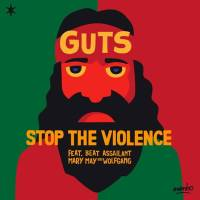 "NEW TUNE: ""STOP THE VIOLENCE"" BY GUTS FT. WOLFGANG"