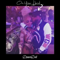 "NEW DISS: DreamDoll bodies Tory Lanez with ""On Your Head"""