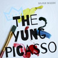 NEW EP: Rajah Mahdi - The Yung Picasso